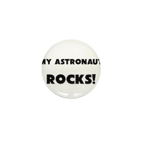 MY Astronaut ROCKS! Mini Button