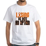 Losing Is Not An Option 5 ORANGE Shirt