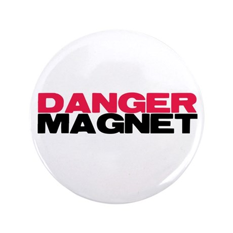 "Danger Magnet Twilight 3.5"" Button"