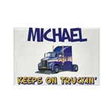 Michael Keeps on Truckin Rectangle Magnet