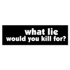 Killing for Lies Peace Bumper Bumper Sticker