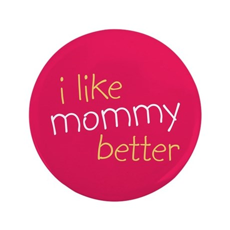 I Like Mommy Better 3.5
