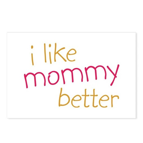 I Like Mommy Better Postcards (Package of 8)