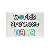 World's Greatest Nana! Rectangle Magnet
