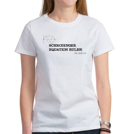 Schrodinger Equation Rules! Women's T-Shirt