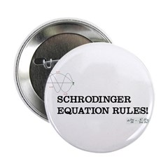 Schrodinger Equation Rules! Button