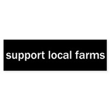 Support Local Farms Bumper Bumper Sticker