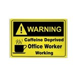 Caffeine Warning Office Worker Rectangle Magnet (1