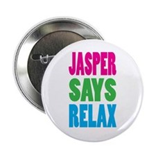 "Jasper Says Relax (Color) 2.25"" Button"
