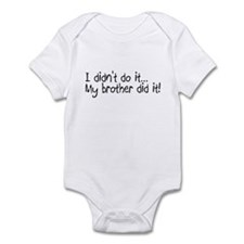 I Didnt Do It, My Brother Did It Infant Bodysuit
