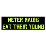 Meter Maid bumper sticker
