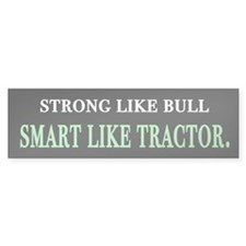 Strong like bull bumper sticker