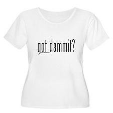 got dammit? T-Shirt