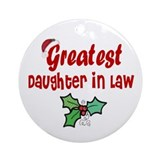 Greatest Daughter In LawOrnament (Round)