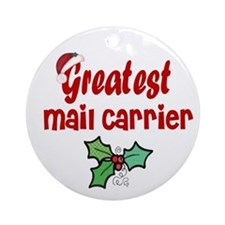 Greatest Mail Carrier Ornament (Round)
