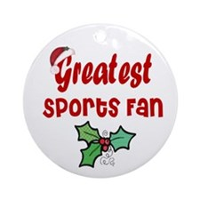 Greatest Sports Fan Ornament (Round)