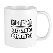 """Daughter..Organic Chemist"" Mug"