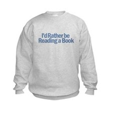 I'd Rather be Reading a Book Sweatshirt