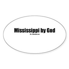 Mississippi by God (TM) Oval Decal
