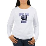 Muay Thai Addict Women's Long Sleeve T-Shirt