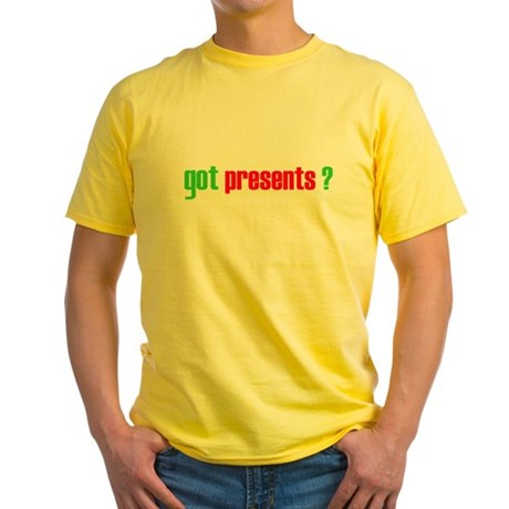 Got Presents? Yellow T-Shirt