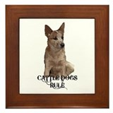 Cattle Dogs Rule Framed Tile