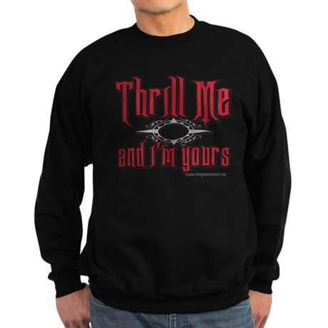 Thrill Me I'm Yours Sweatshirt (dark)