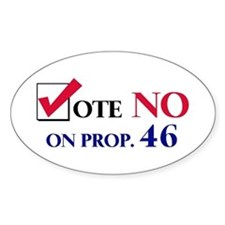 Vote NO on Prop 46 Oval Decal