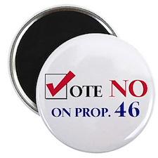 "Vote NO on Prop 46 2.25"" Magnet (10 pack)"