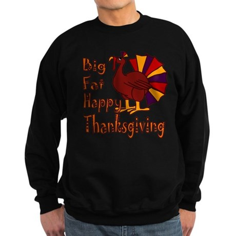 Big Fat Happy Thanksgiving Sweatshirt (dark)