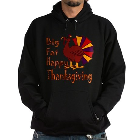 Big Fat Happy Thanksgiving Hoodie (dark)