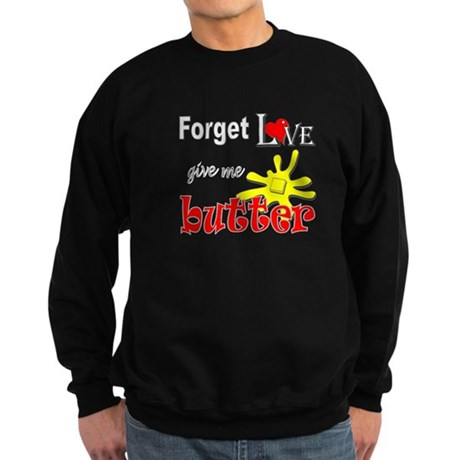 Give Me Butter Sweatshirt (dark)