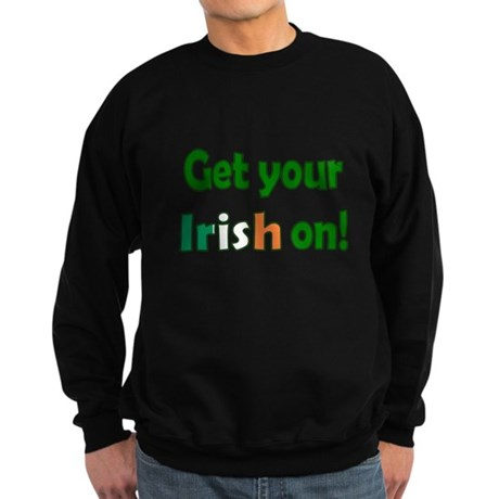 Get Your Irish On Sweatshirt (dark)