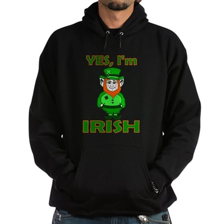 Yes I'm Irish Hoodie (dark)