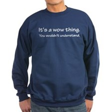 Wow thing Sweatshirt