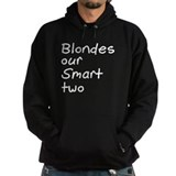 Blondes Our Smart Two Hoodie