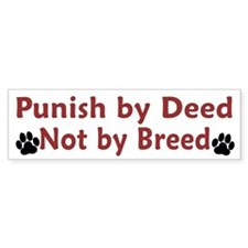 Punish By Deed Bumper Sticker (50 pk)