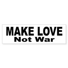 Make Love Not War Bumper Bumper Sticker