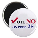 "Vote NO on Prop 25 2.25"" Magnet (10 pack)"