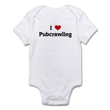I Love Pubcrawling Infant Bodysuit