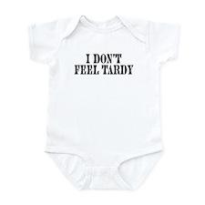 I Don't Feel Tardy Onesie