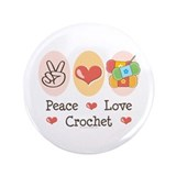 "Peace Love Crochet 3.5"" Button"