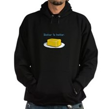 Butter is Better Hoodie