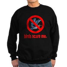 Birds Scare Me Sweatshirt