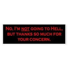No, I'm NOT Going To Hell Bumper Bumper Sticker