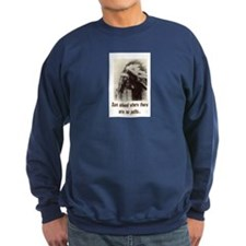 RUN WHERE THERE ARE NO PATHS... Sweatshirt