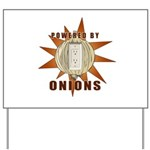 Powered by Onions Yard Sign