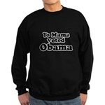 Yo mama voted Obama Sweatshirt (dark)