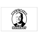 McCain is my homeboy Large Poster