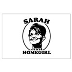 Sarah Palin is my homegirl Large Poster